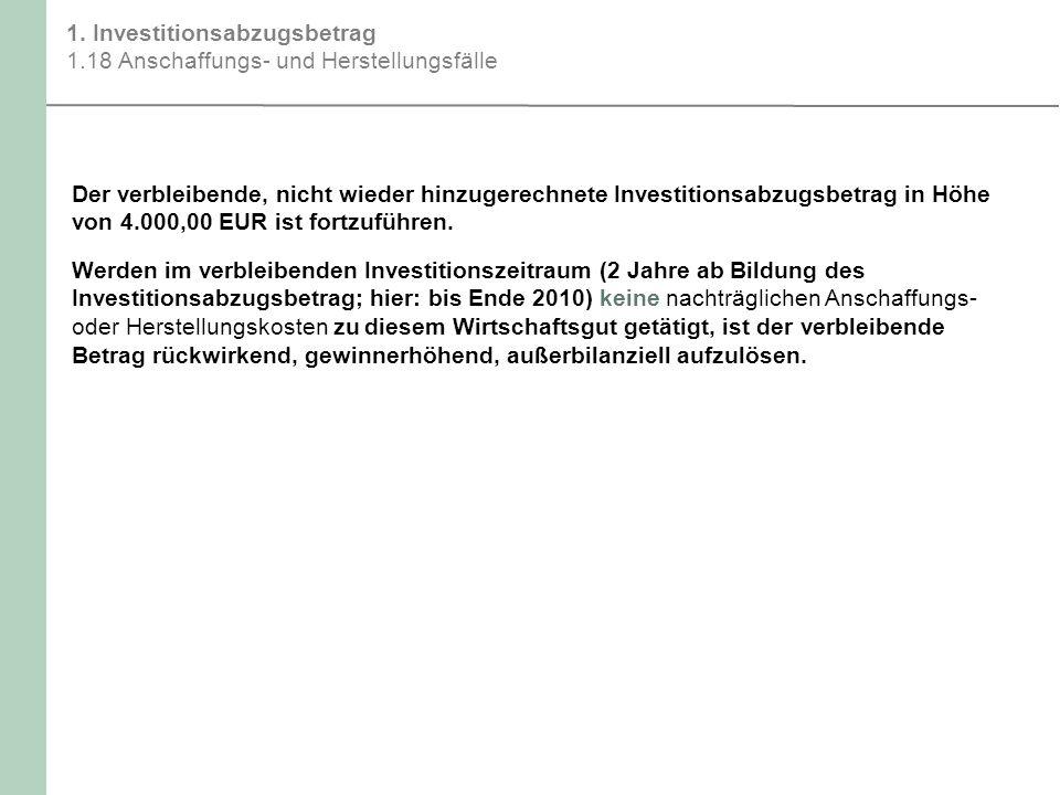 1. Investitionsabzugsbetrag 1.18 Anschaffungs- und Herstellungsfälle
