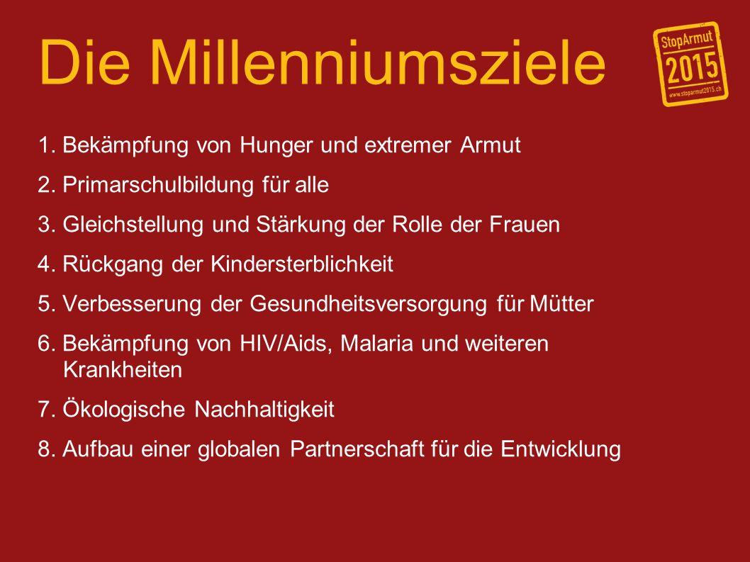 Die Millenniumsziele 1. Bekämpfung von Hunger und extremer Armut