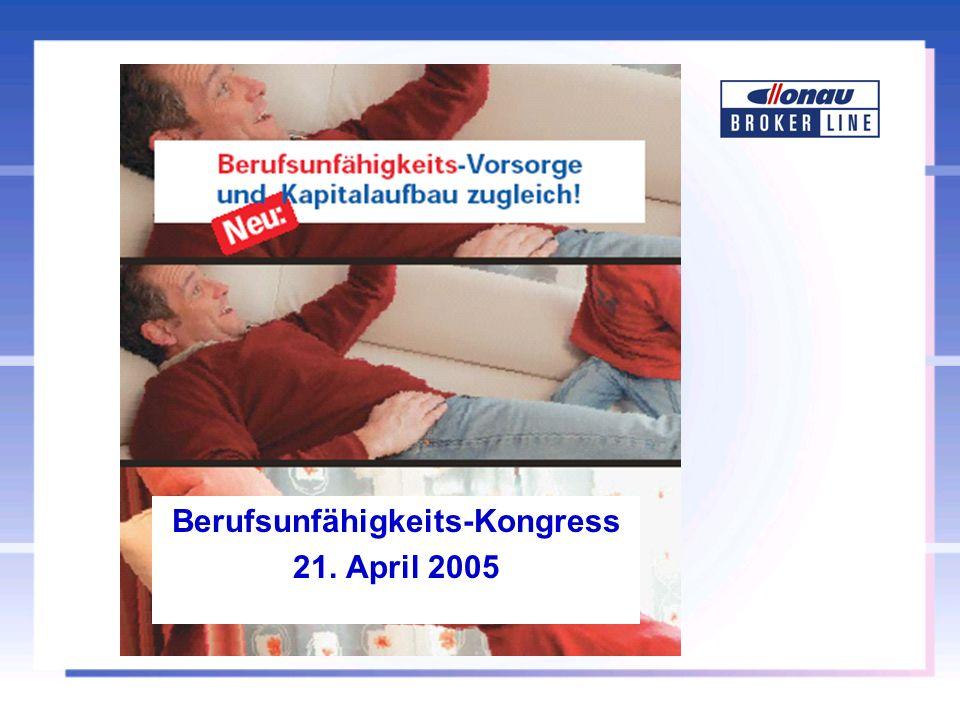 Berufsunfähigkeits-Kongress 21. April 2005
