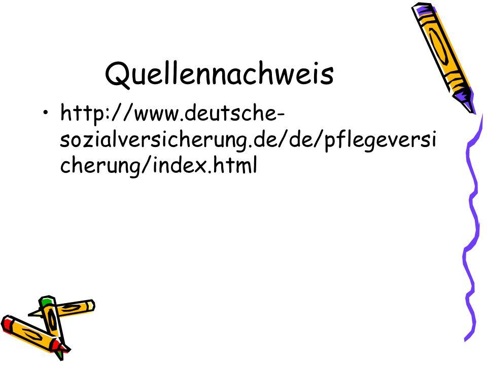 Quellennachweis http://www.deutsche-sozialversicherung.de/de/pflegeversicherung/index.html