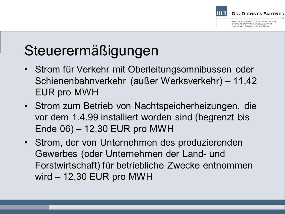 Steuerermäßigungen Strom für Verkehr mit Oberleitungsomnibussen oder Schienenbahnverkehr (außer Werksverkehr) – 11,42 EUR pro MWH.