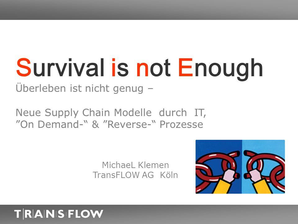Survival is not Enough Überleben ist nicht genug –