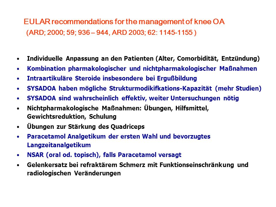 EULAR recommendations for the management of knee OA (ARD; 2000; 59; 936 – 944, ARD 2003; 62: 1145-1155 )