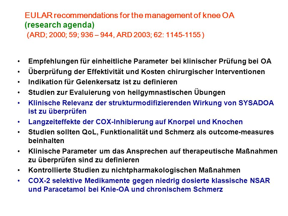 EULAR recommendations for the management of knee OA (research agenda) (ARD; 2000; 59; 936 – 944, ARD 2003; 62: 1145-1155 )