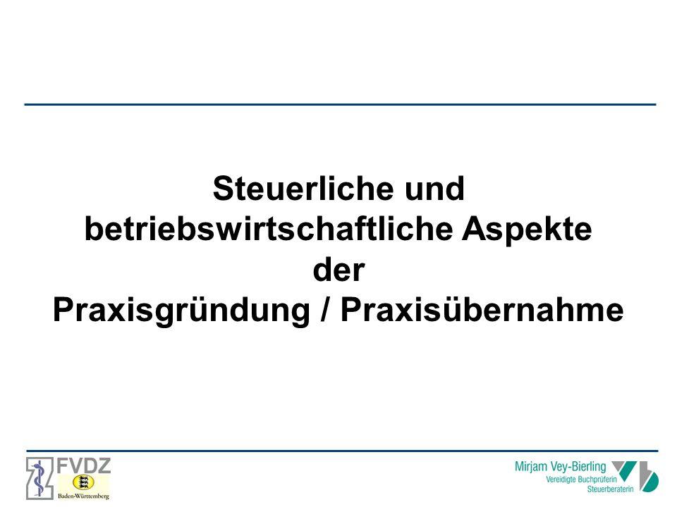 betriebswirtschaftliche Aspekte Praxisgründung / Praxisübernahme