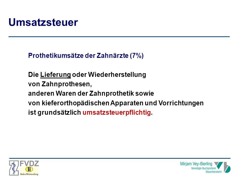 Umsatzsteuer Prothetikumsätze der Zahnärzte (7%)
