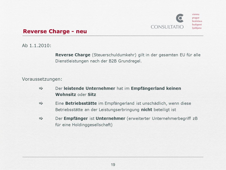 Reverse Charge - neu Ab 1.1.2010: Voraussetzungen: