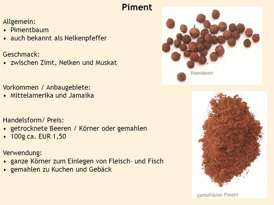 Piment Allgemein: Pimentbaum auch bekannt als Nelkenpfeffer Geschmack: