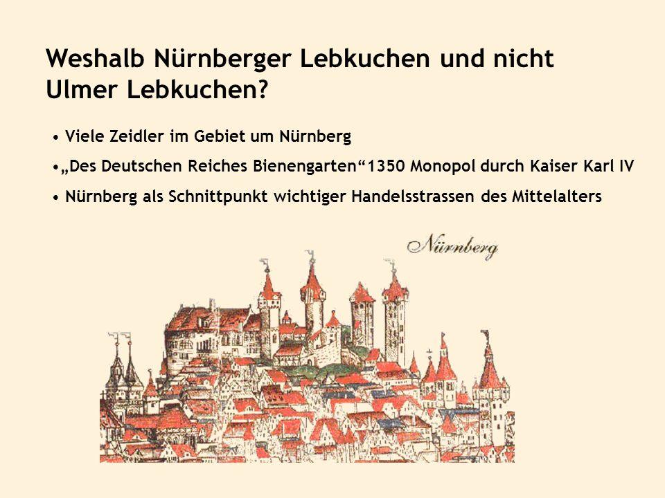 Weshalb Nürnberger Lebkuchen und nicht Ulmer Lebkuchen