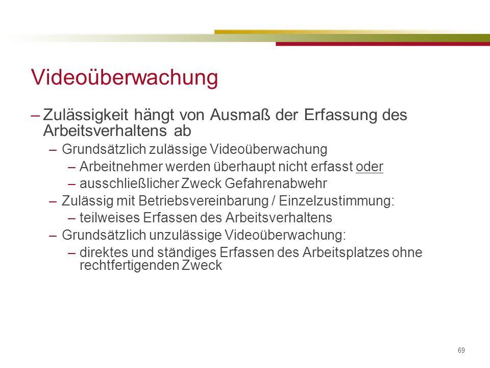 Videoüberwachung Zulässigkeit hängt von Ausmaß der Erfassung des Arbeitsverhaltens ab. Grundsätzlich zulässige Videoüberwachung.
