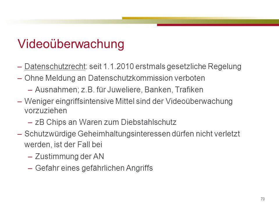 Videoüberwachung Datenschutzrecht: seit 1.1.2010 erstmals gesetzliche Regelung. Ohne Meldung an Datenschutzkommission verboten.