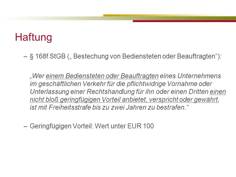 """Haftung § 168f StGB ("""" Bestechung von Bediensteten oder Beauftragten ):"""