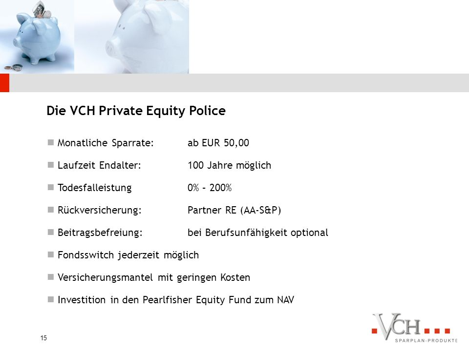 Die VCH Private Equity Police
