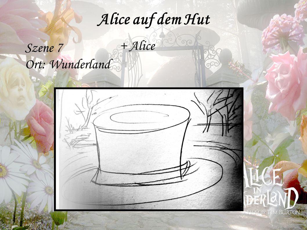 Alice auf dem Hut Szene 7 Ort: Wunderland + Alice