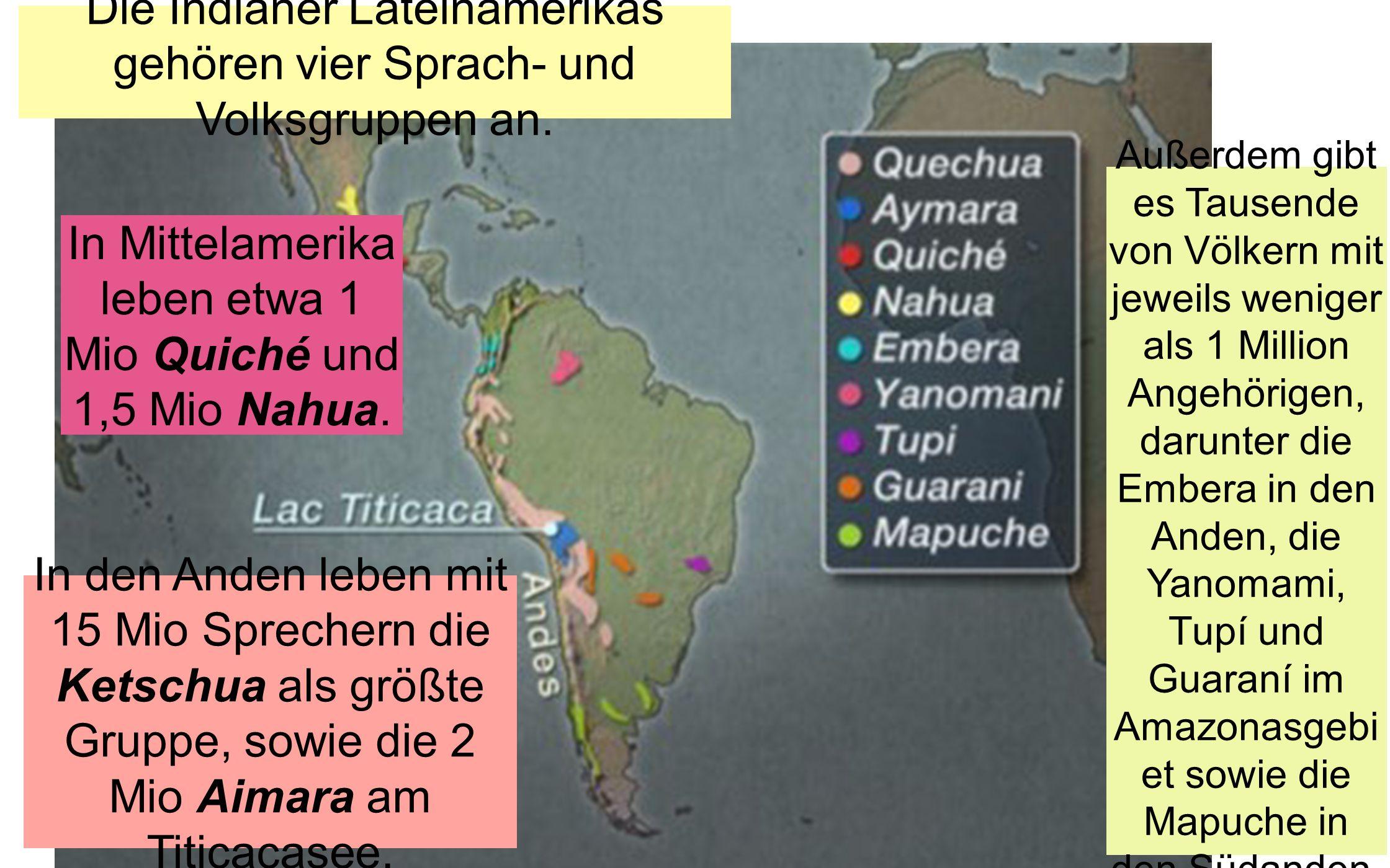 Die Indianer Lateinamerikas gehören vier Sprach- und Volksgruppen an.