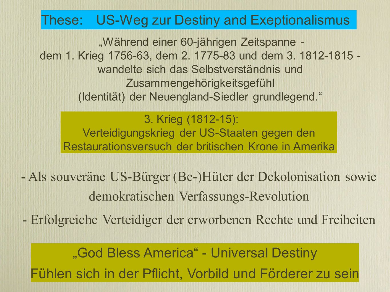 These: US-Weg zur Destiny and Exeptionalismus