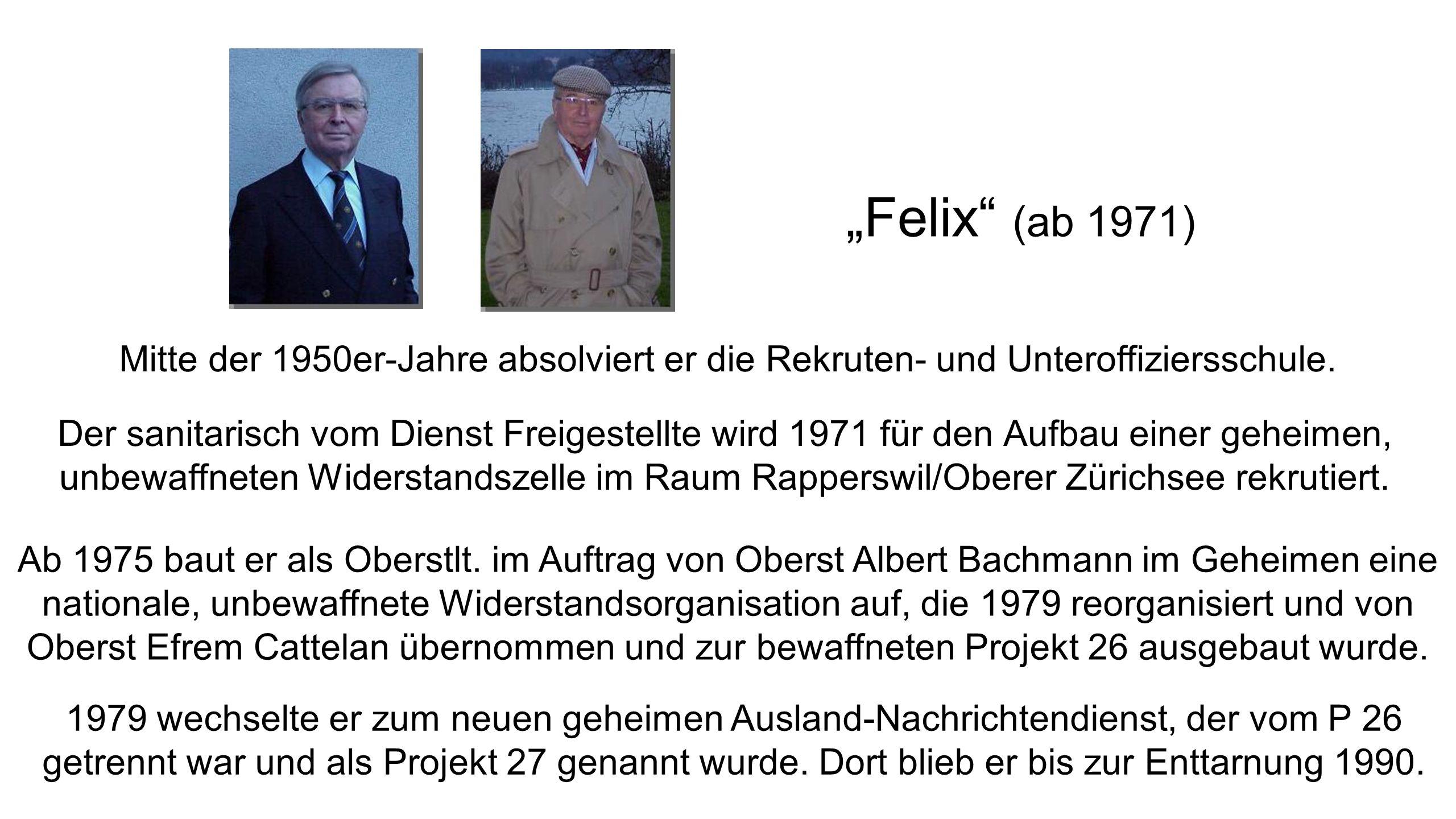 """""""Felix (ab 1971) Mitte der 1950er-Jahre absolviert er die Rekruten- und Unteroffiziersschule."""