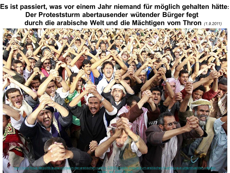 durch die arabische Welt und die Mächtigen vom Thron (1.9.2011)