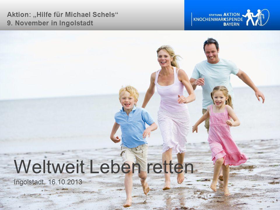 Weltweit Leben retten Ingolstadt, 16.10.2013