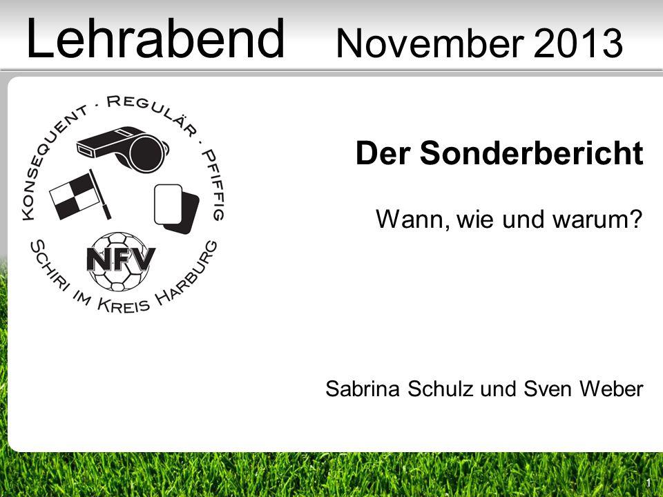 Lehrabend November 2013 Der Sonderbericht Wann, wie und warum
