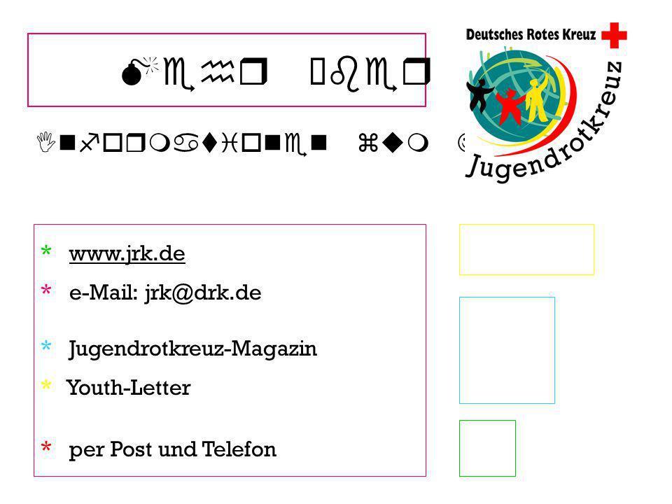 Mehr über uns Informationen zum JRK : * www.jrk.de