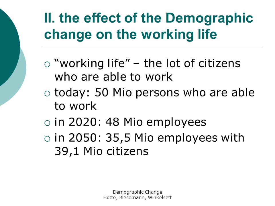 II. the effect of the Demographic change on the working life