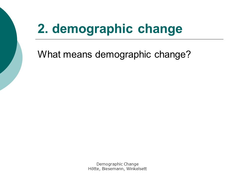 Demographic Change Hötte, Biesemann, Winkelsett