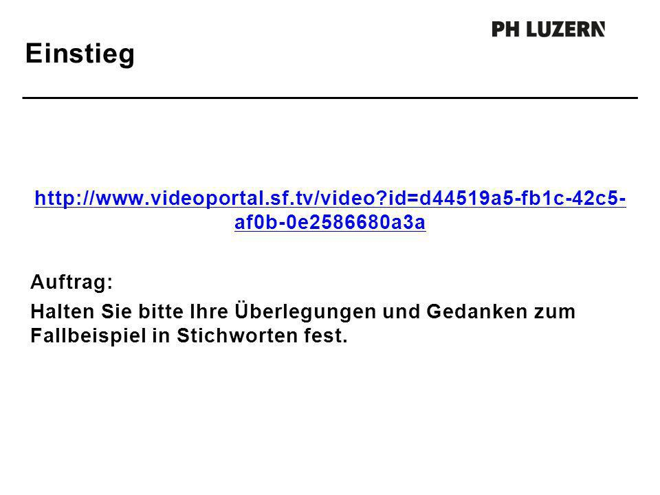 Einstieg http://www.videoportal.sf.tv/video id=d44519a5-fb1c-42c5- af0b-0e2586680a3a. Auftrag: