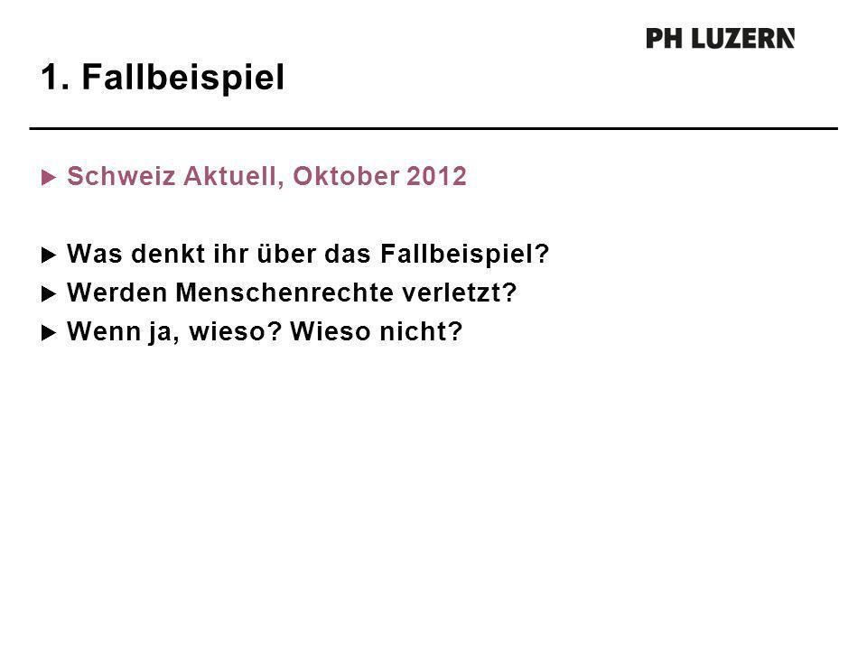 1. Fallbeispiel Schweiz Aktuell, Oktober 2012