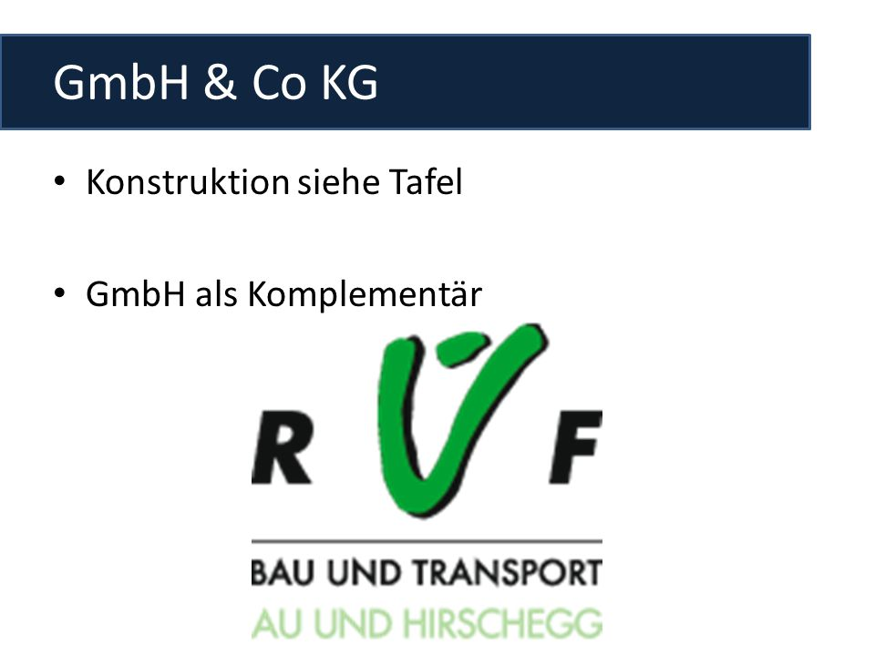 GmbH & Co KG Konstruktion siehe Tafel GmbH als Komplementär