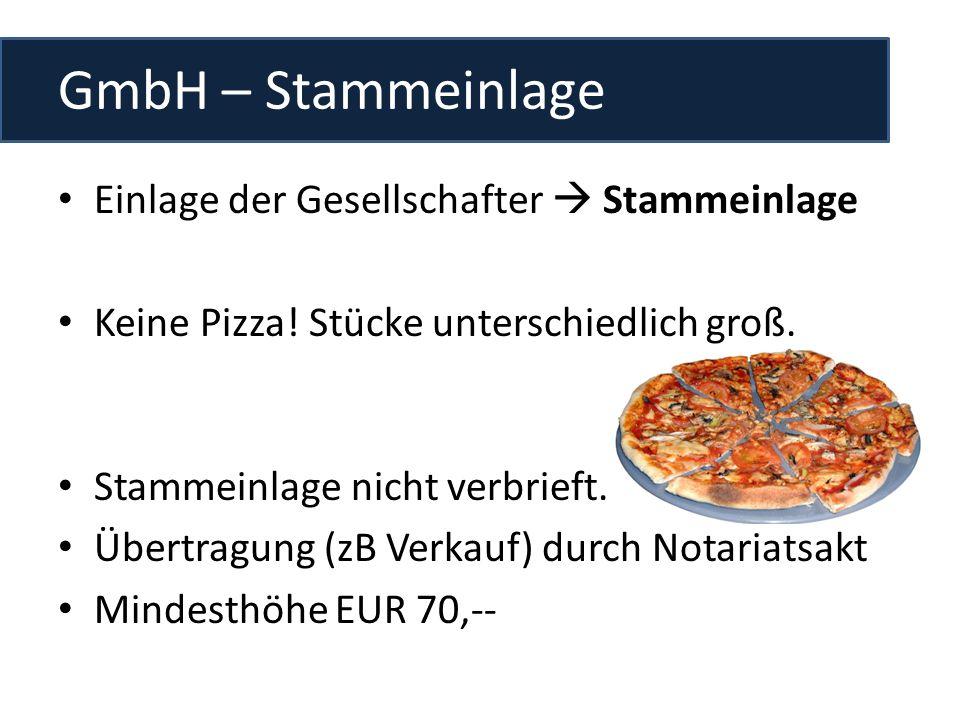 GmbH – Stammeinlage Einlage der Gesellschafter  Stammeinlage