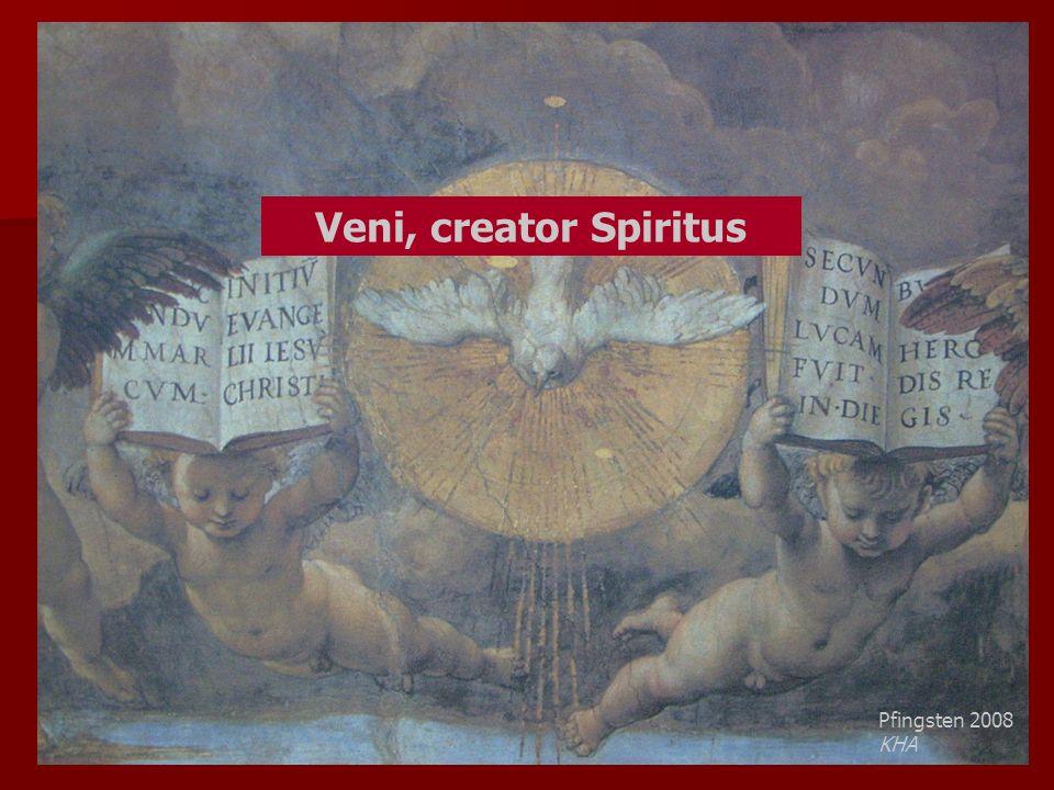 Veni, creator Spiritus Pfingsten 2008 KHA