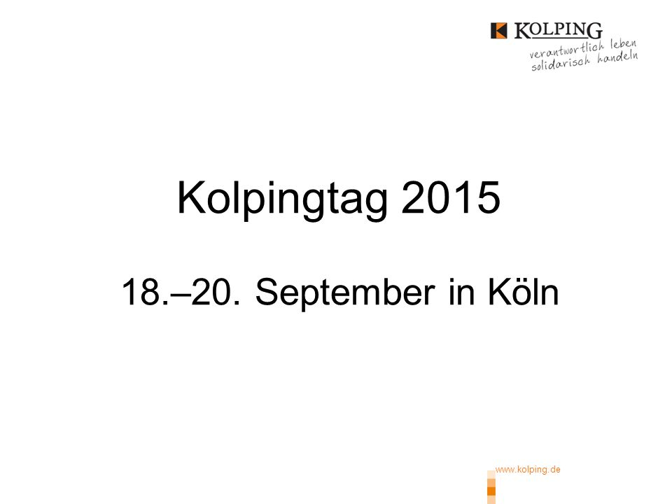 Kolpingtag 2015 18.–20. September in Köln