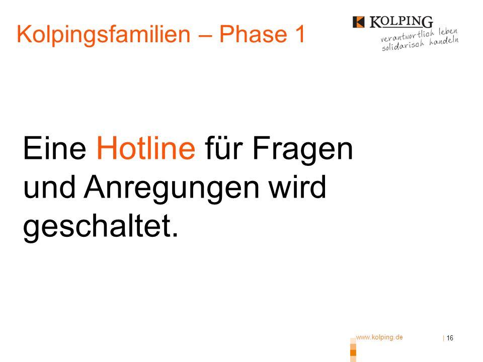 Eine Hotline für Fragen und Anregungen wird geschaltet.