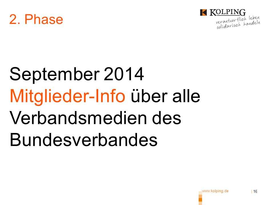 2. Phase September 2014 Mitglieder-Info über alle Verbandsmedien des Bundesverbandes. www.kolping.de.