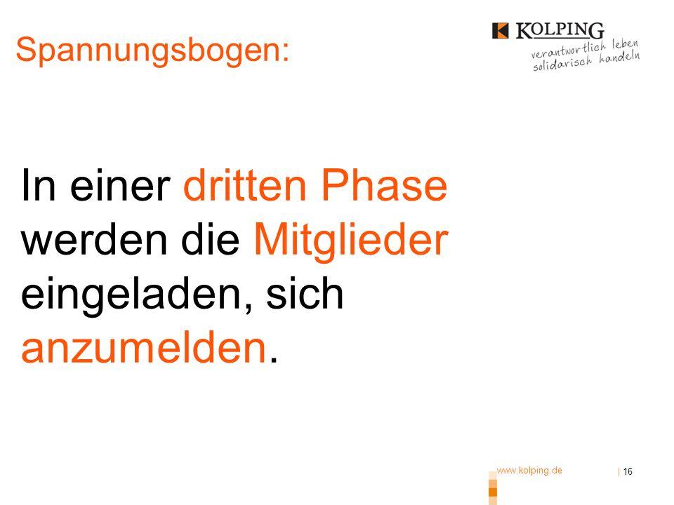 Spannungsbogen: In einer dritten Phase werden die Mitglieder eingeladen, sich anzumelden. www.kolping.de.