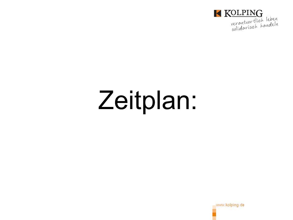 Zeitplan: www.kolping.de