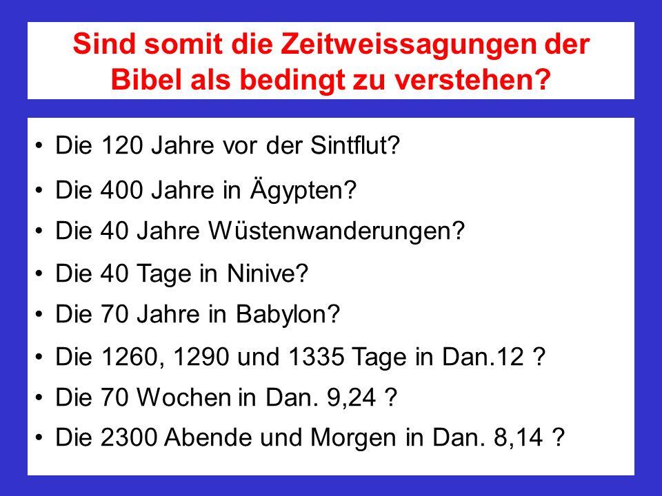 Sind somit die Zeitweissagungen der Bibel als bedingt zu verstehen