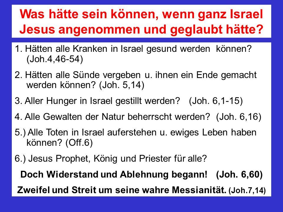 Was hätte sein können, wenn ganz Israel Jesus angenommen und geglaubt hätte