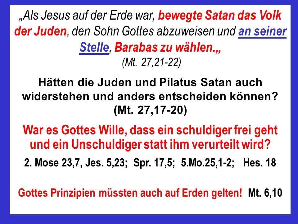 Gottes Prinzipien müssten auch auf Erden gelten! Mt. 6,10