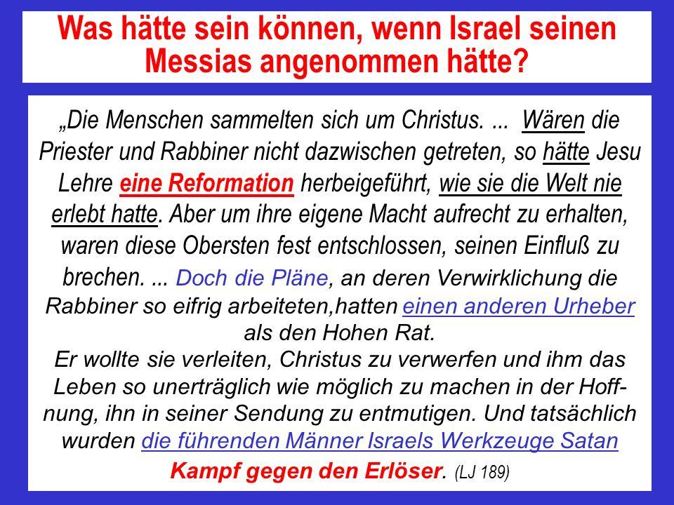 Was hätte sein können, wenn Israel seinen Messias angenommen hätte