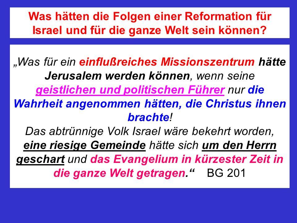 Was hätten die Folgen einer Reformation für Israel und für die ganze Welt sein können