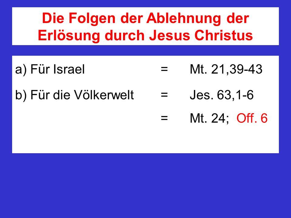 Die Folgen der Ablehnung der Erlösung durch Jesus Christus