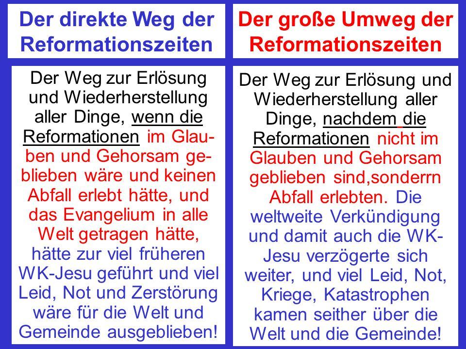 Der direkte Weg der Reformationszeiten