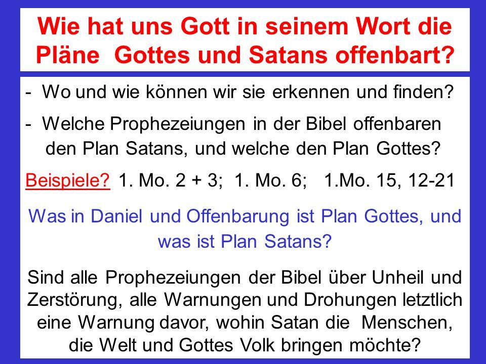 Wie hat uns Gott in seinem Wort die Pläne Gottes und Satans offenbart