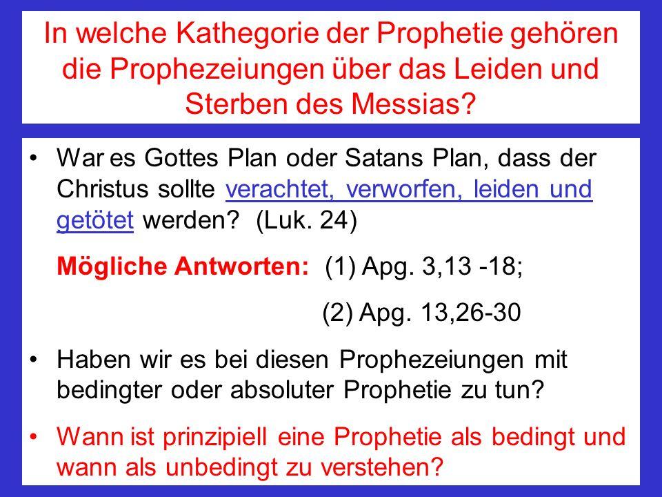 In welche Kathegorie der Prophetie gehören die Prophezeiungen über das Leiden und Sterben des Messias