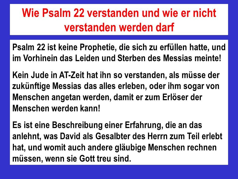 Wie Psalm 22 verstanden und wie er nicht verstanden werden darf