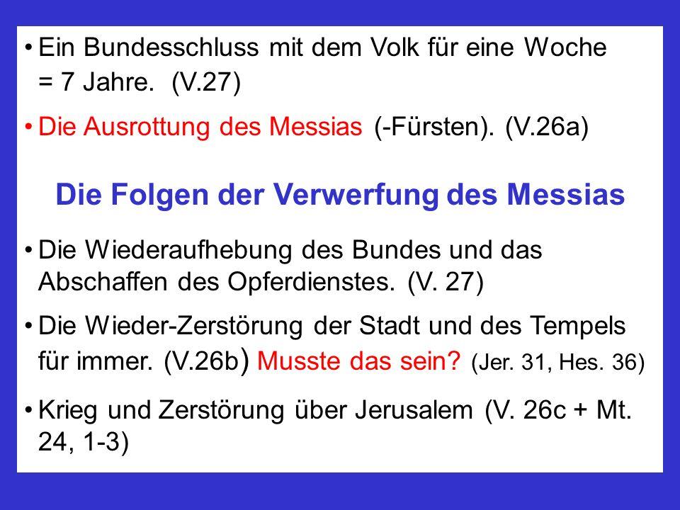 Die Folgen der Verwerfung des Messias