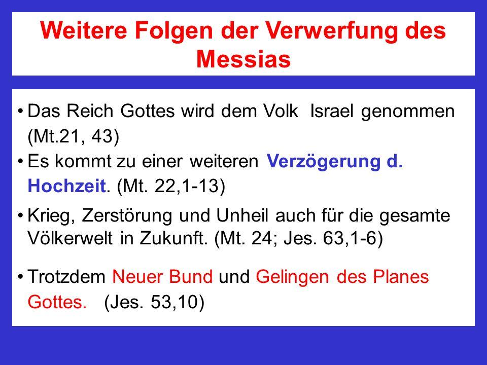 Weitere Folgen der Verwerfung des Messias