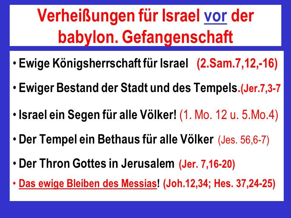 Verheißungen für Israel vor der babylon. Gefangenschaft